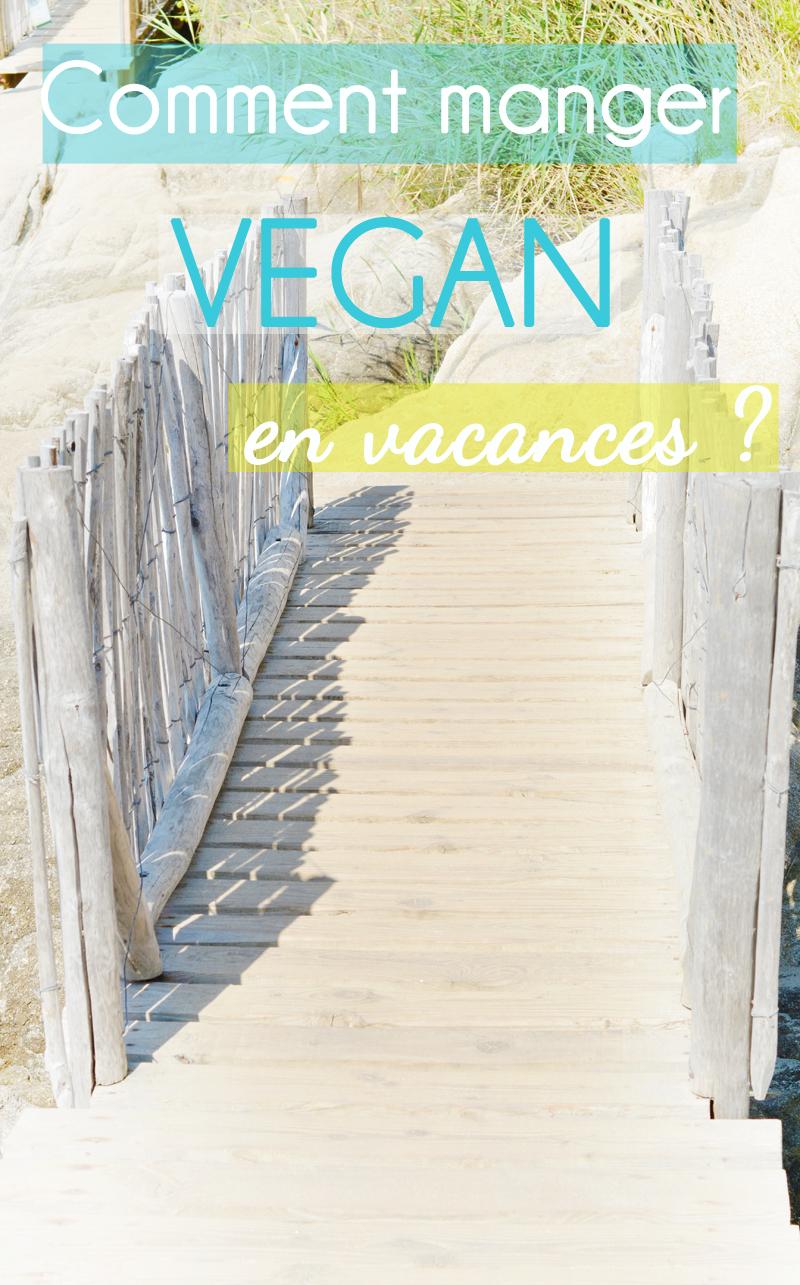 Comment manger vegan et sans gluten en vacances ?
