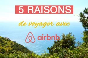 J'ai testé : voyager avec Airbnb pour des vacances moins chères !