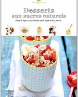 Desserts aux sucres naturels Ellen Frémont de Saveurs végétales