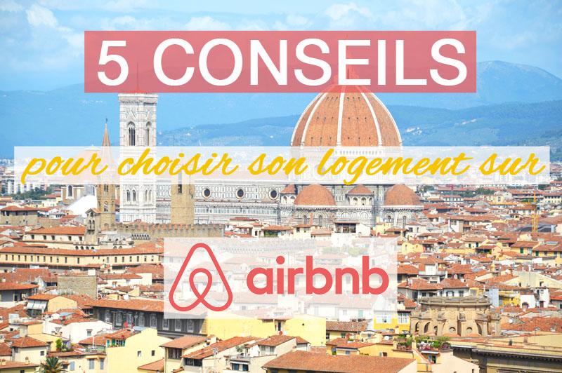 5 conseils pour bien choisir son logement (appartement ou maison) sur Airbnb : les choses à faire, à ne pas faire et un super bon plan pour avoir du crédit voyage pour une prochaine location !