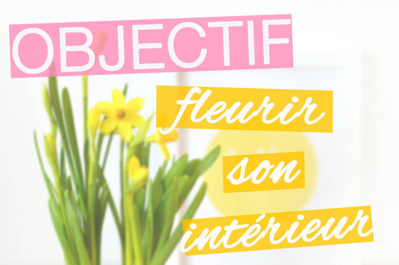 To do list printemps : acheter des fleurs pour fleurir son intérieur