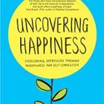 Uncovering happiness de Elisha Goldstein