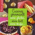 Cuisinez gourmand sans gluten, sans lait, sans oeufs de Valérie Cupillard