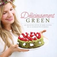 Délicieusement green - Les recettes détox et sans gluten de la guiguette d'Angèle