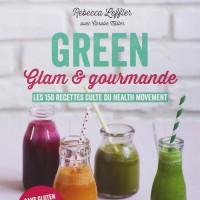 Livre Rebecca Leffler : Green, Glam et Gourmande