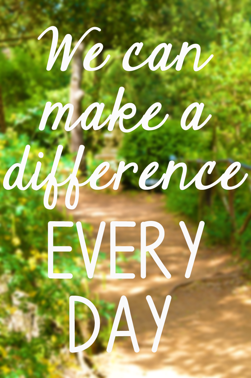We can make a difference every day