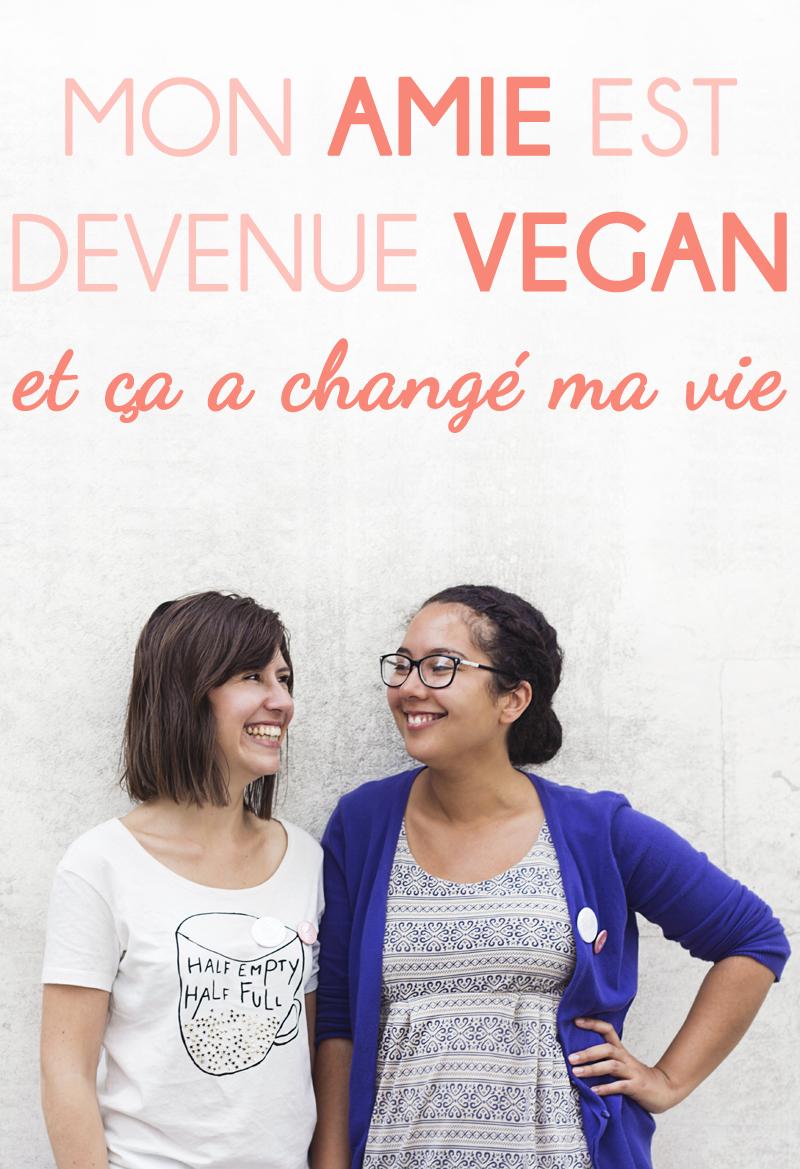 Mon amie est devenue vegan et ça a changé ma vie - témoignage