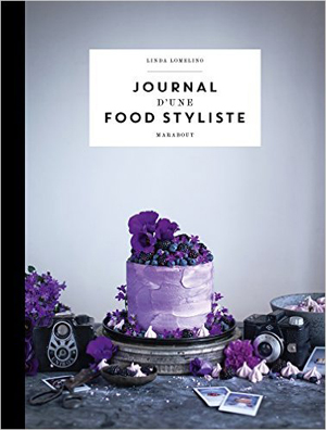 Journal d'une food styliste, Linda Lomelino