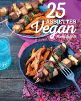 25 assiettes vegan, Marie Laforêt de 100% Végétal