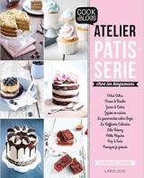 Atelier pâtisserie chez les blogueuses, éditions Larousse