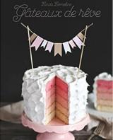 Gâteaux de rêve by Linda Lomelino