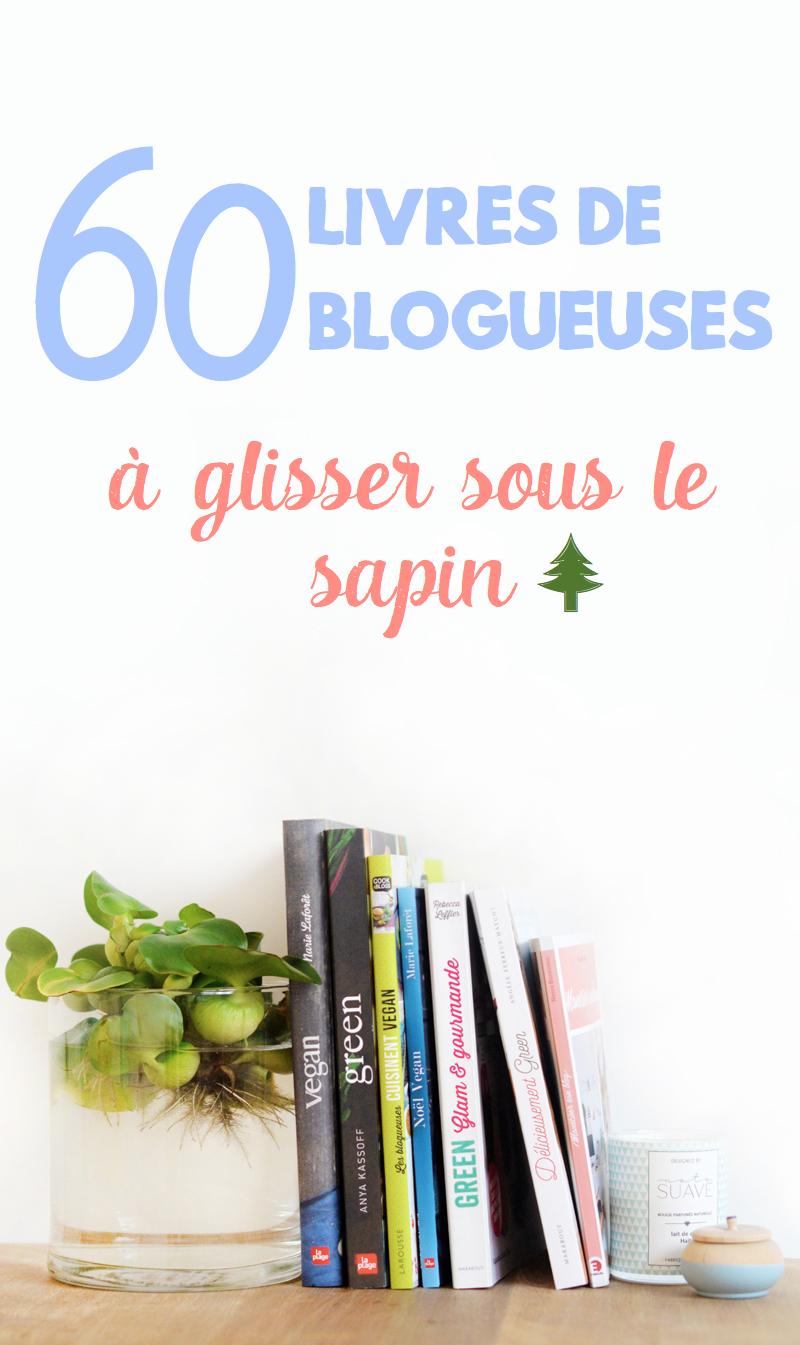 Noël est le moment parfait pour promouvoir les talents de la blogosphère ! Blogueuses et auteurs : certaines ont merveilleusement bien passé le cap et ont créé de leur mains de sacrés jolis ouvrages ! Voici quelques idées de livres de blogueuses à glisser sous la sapin !