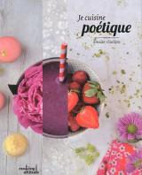 Je cuisine poétique, Emilie Guelpa du blog Griottes