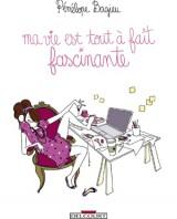 Ma vie est tout à fait fascinante, Pénélope Bagieu