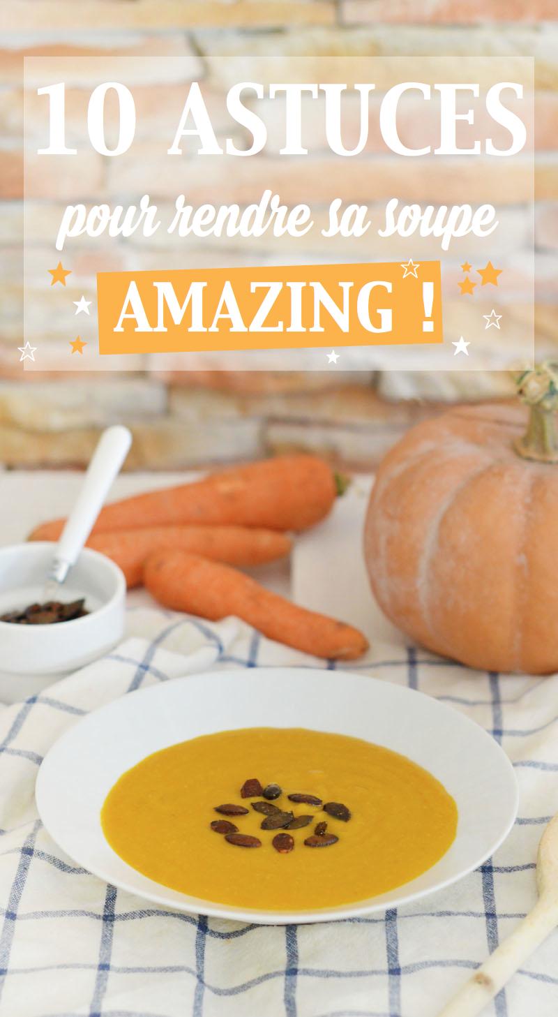 Une bonne soupe, c'est plus que quelques légumes jetés à la va-vite dans de l'eau bouillante. Découvrez mes astuces pour rendre sa soupe hyper savoureuse !