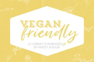 Youtube : Vegan Friendly, le carnet d'adresses by Sweet & Sour