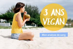 Vegan depuis 3 ans : mon analyse de sang