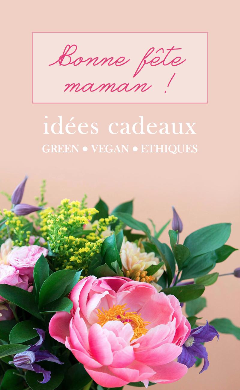 Pas d'idées pour la fête des mères ? Voici de quoi vous inspirer ! (cadeaux vegan / green / éthiques)