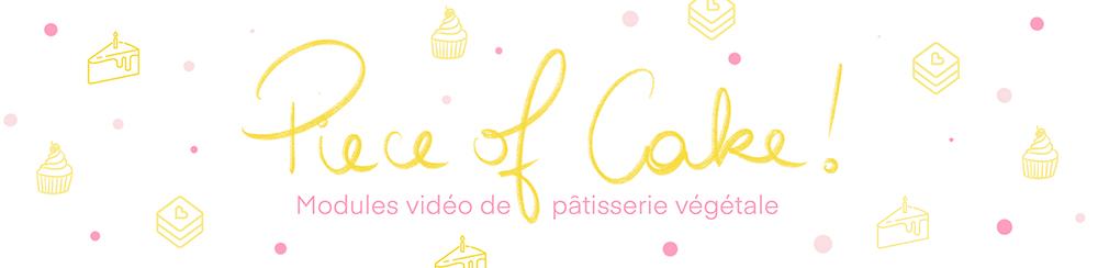Piece of Cake : formation en pâtisserie végétale ne ligne