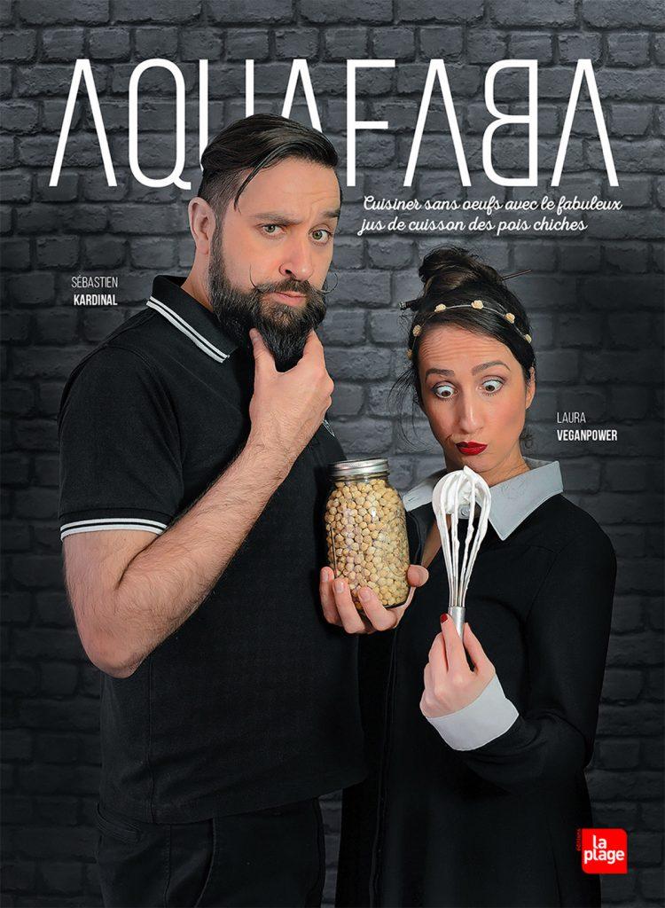 Aquafaba - Sébastien Kardinal et Laura VGP
