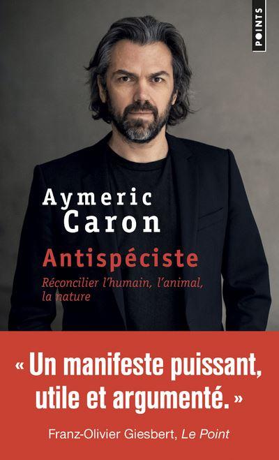 Antispéciste - Aymeric Caron